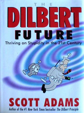 The book of myself a do it yourself autobiography in 201 questions the dilbert future thriving on business stupidity in the 21st century by scott adams solutioingenieria Images